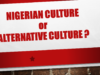 Nigerian Culture or Alternative Culture?