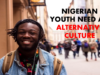 Nigerian Youth Need An Alternative Culture