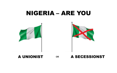 Nigeria – Are You A Unionist Or A Secessionist?