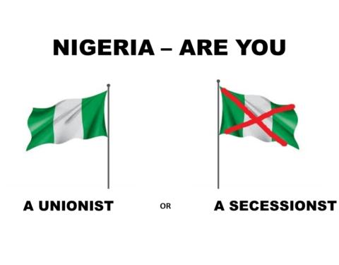 Nigeria – Are You A Unionist Or A Secessionist?