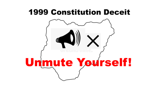 Nigeria 1999 Constitution Deceit: Lawyers, Pastors and Priests – Unmute Yourselves!
